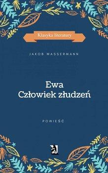 Ewa. Człowiek złudzeń-Wassermann Jakob