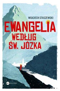 Ewangelia według św. Józka-Staszewski Wojciech