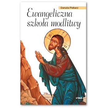 Ewangeliczna szkoła modlitwy-Piekarz Danuta