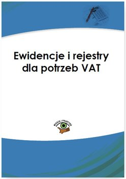 Ewidencje i rejestry dla potrzeb VAT                      (ebook)