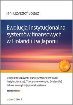 Ewolucja instytucjonalna systemów finansowych w Holandii i w Japonii                      (ebook)