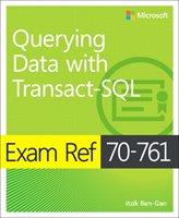 Exam Ref 70-761 Querying Data with Transact-SQL-Ben-Gan Itzik