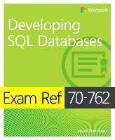Exam Ref 70-762 Developing SQL Databases-Davidson Louis, Varga Stacia