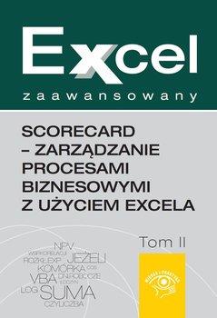 Excel zaawansowany. Tom 2. ScoreCard. Zarządzanie procesami biznesowymi z użyciem Excela                      (ebook)