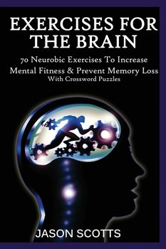 Exercise for the Brain-Scotts Jason