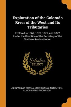 Exploration of the Colorado River of the West and Its Tributaries-Powell John Wesley