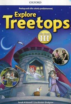 Explore Treetops 3. Język angielski. Podręcznik. Szkoła podstawowa + CD-Howell Sarah M., Kester-Dodgson Lisa