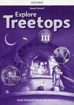 Explore Treetops 3. Język angielski. Zeszyt ćwiczeń. Szkoła podstawowa-Howell Sarah M., Kester-Dodgson Lisa