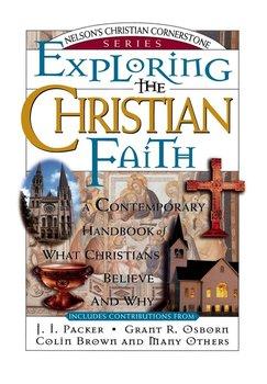 Exploring the Christian Faith-Packer J. I.