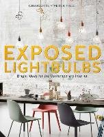 Exposed Lightbulbs - Fiell Peter, Fiell Charlotte