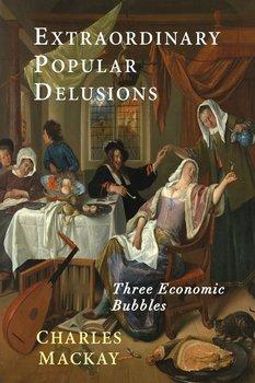Extraordinary Popular Delusions-Mackay Charles