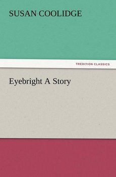 Eyebright A Story-Coolidge Susan