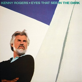 Eyes That See In The Dark-Kenny Rogers