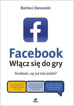 Facebook. Włącz się do gry-Danowski Bartosz