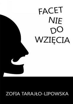 Facet nie do wzięcia-Tarajło-Lipowska Zofia