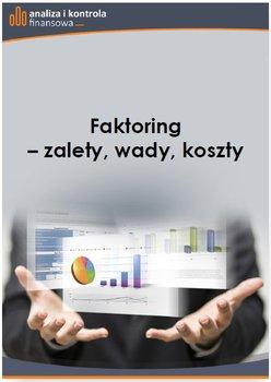 Faktoring - zalety, wady, koszty-Czarecki Jacek