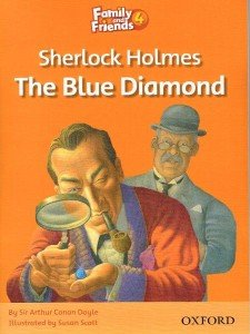 Family and Friends 4. Sherlock Holmes and the Blue Diamond-Doyle Arthur Conan