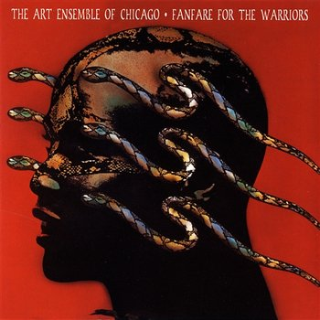 Fanfare For The Warriors - The Art Ensemble Of Chicago