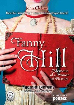 Fanny Hill. Memoirs of a Woman of Pleasure. Wspomnienia kurtyzany w wersji do nauki angielskiego. Poziom B2-C1-Cleland John, Fihel Marta, Jażyński Marcin, Jemielniak Dariusz, Komerski Grzegorz