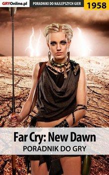 Far Cry New Dawn - poradnik do gry-Adamus Agnieszka aadamus, Wasik Radosław Wacha