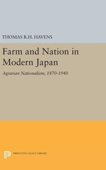 Farm and Nation in Modern Japan - Havens Thomas R.H.