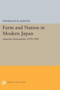 Farm and Nation in Modern Japan-Havens Thomas R.H.