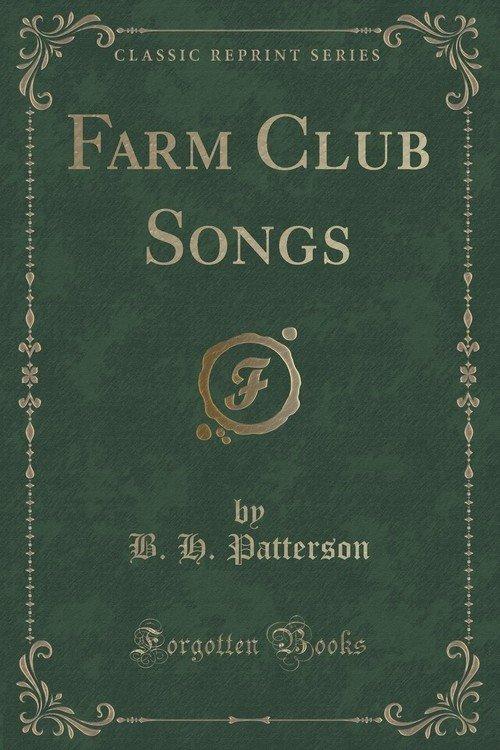 Farm club songs classic reprint patterson b h for Classic club music