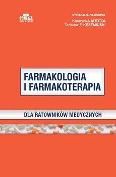 Farmakologia i farmakoterapia dla ratowników medycznych-Mitręga K.A., Krzemiński T.F.