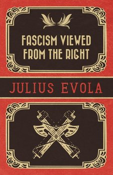 Fascism Viewed from the Right-Evola Julius