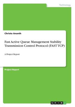 Fast Active Queue Management Stability Transmission Control Protocol (FAST TCP)-Ananth Christo