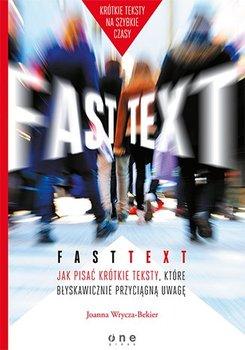 Fast text. Jak pisać krótkie teksty, które błyskawicznie przyciągną uwagę                      (ebook)