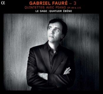 Faure: Quintettes avec Piano-Le Sage Eric, Quatuor Ebene