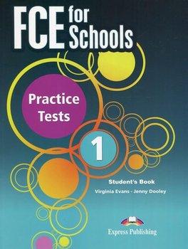 FCE for Schools. Practice Tests 1. Student's Book-Evans Virginia, Dooley Jenny