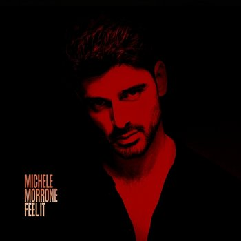 Feel It - Michele Morrone