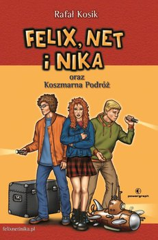 Felix, Net i Nika oraz koszmarna podróż-Kosik Rafał