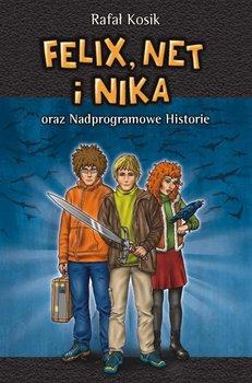 Felix, Net i Nika oraz nadprogramowe historie-Kosik Rafał