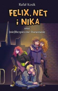 Felix, Net i Nika oraz (nie)bezpieczne dorastanie-Kosik Rafał