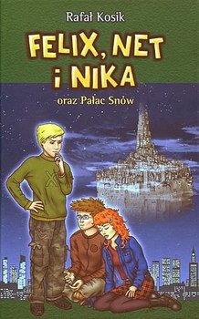 Felix, Net i Nika oraz pałac snów-Kosik Rafał