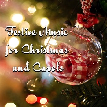 Festive Music for Christmas and Carols: Presents Under the Xmas Tree, Star  on the Sky, Angels Singing (Album mp3)
