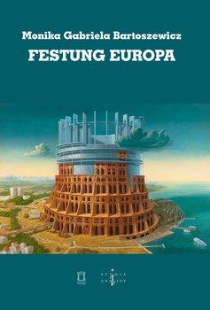 Festung Europa-Bartoszewicz Monika Gabriela