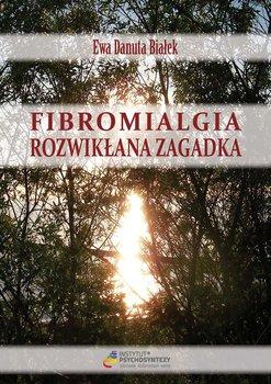 Fibromialgia rozwikłana zagadka-Białek Ewa D.
