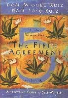 Fifth Agreement: A Practical Guide to Self-Mastery-Ruiz Don Jose
