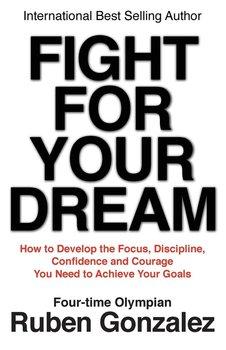 Fight for Your Dream-Gonzalez Ruben