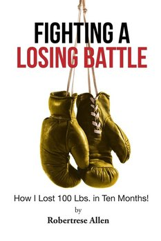 Fighting a Losing Battle-Allen Robertrese
