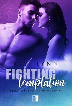 Fighting Temptation. Honorowi mężczyźni. Tom 1-Lynn K.C.