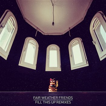 Fill This Up - remixes-Fair Weather Friends
