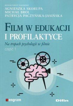 Film w edukacji i profilaktyce. Na tropach psychologii w filmie. Część 1-Opracowanie zbiorowe