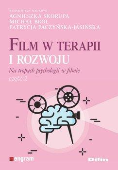 Film w terapii i rozwoju. Na tropach psychologii w filmie. Część 2-Opracowanie zbiorowe