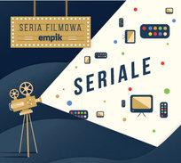 Filmowa Seria Empik: Seriale