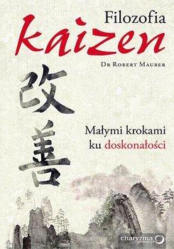 Filozofia Kaizen. Małymi krokami ku doskonałości-Maurer Robert